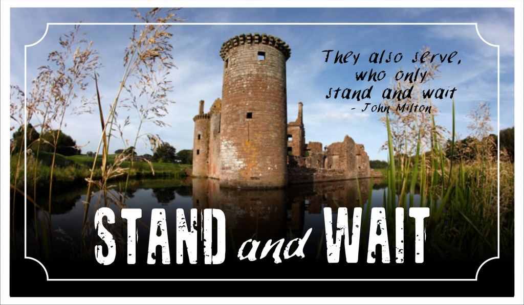 Stand and Wait
