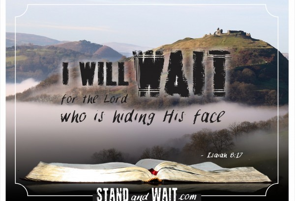 As we near the end of this age, it seems as though God is hiding or has turned his face away, but although we are anxious for Jesus' return, we must stand firm and wait for Him. Resources, encouragement, and equipping: www.standandwait.com