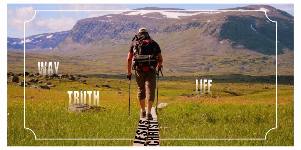 """Jesus said, """"I am the way, the truth, and the life. No man comes to the Father except through me.""""  John 14:6"""